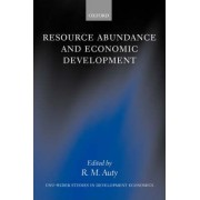 Resource Abundance and Economic Development by R. M. Auty