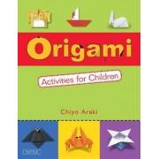 Origami Activities for Children by Chiyo Araki