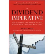 The Dividend Imperative: How Dividends Can Narrow the Gap between Main Street and Wall Street by Daniel Peris