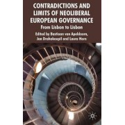 Contradictions and Limits of Neoliberal European Governance by Bastiaan Van Apeldoorn