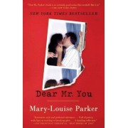 Dear Mr. You by Mary -Louise Parker