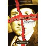 Cross Examined by Bob Seidensticker