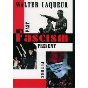 Fascism by Co-Chair International Research Council and Henry a Kissinger Chair in National Security Policy Walter Laqueur