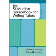 The St. Martin's Sourcebook for Writing Tutors by University Christina Murphy