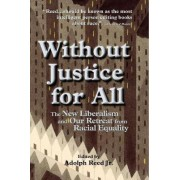 Without Justice for All by Jr. Adolph L. Reed