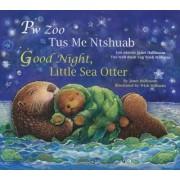 Good Night, Little Sea Otter (Hmong/Eng) by Janet Halfmann