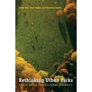 Rethinking Urban Parks by Setha Low