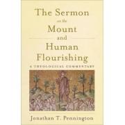 The Sermon on the Mount and Human Flourishing by Jonathan T Pennington