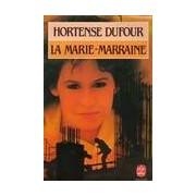 La Marie-Marraine - Hortense Dufour - Livre