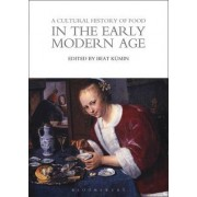 A Cultural History of Food in the Early Modern Age by Professor Beat Kumin
