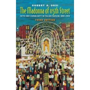 The Madonna of 115th Street by Robert A. Orsi