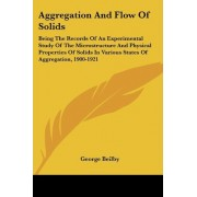 Aggregation and Flow of Solids by George Beilby