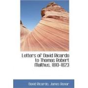 Letters of David Ricardo to Thomas Robert Malthus, 1810-1823 by David Ricardo
