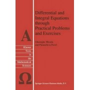Differential and Integral Equations Through Practical Problems and Exercises by Gheorghe Micula