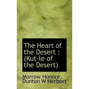 The Heart of the Desert by Morrow Honor