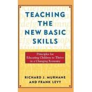 Teaching the New Basic Skills by Professor Richard J Murnane