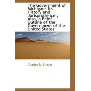 The Government of Michigan by Charles R Brown