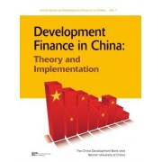 Development Finance in China: Theory and Implementation
