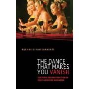 The Dance That Makes You Vanish by Rachmi Diyah Larasati