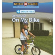 Staying Safe on My Bike by Joanne Mattern