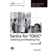Tactics for TOEIC Listening and Reading Test: Practice Test 2 by Grant Trew