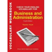 Check Your English Vocabulary for Business and Administration by Rawdon Wyatt