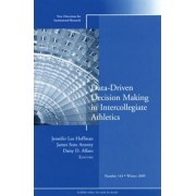 Data-Driven Decision Making in Intercollegiate Athletics by Jennifer L. Hoffman