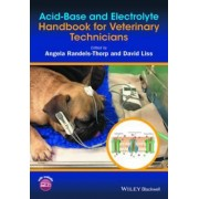 Acid-Base and Electrolyte Handbook for Veterinary Technicians by Angela Randels-Thorp