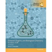 General, Organic, and Biological Chemistry: Structures of Life by Karen C. Timberlake