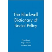 The Blackwell Dictionary of Social Policy by Pete Alcock