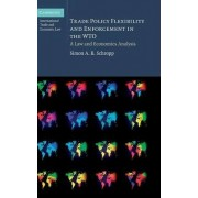 Trade Policy Flexibility and Enforcement in the WTO by Simon A. B. Schropp