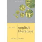 Mastering English Literature 2006 by Richard Gill