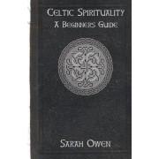 Celtic Spirituality by Sarah Owen