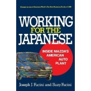 Working for the Japanese: Inside Mazda's American Auto Plant by Joseph J. Fucini