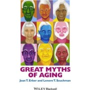 Great Myths of Aging by Joan T. Erber