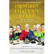 The Fully Authorised History of I'm Sorry I Haven't A Clue by Jem Roberts