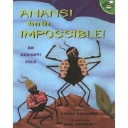 Anansi Does the Impossible! by Verna Aardema
