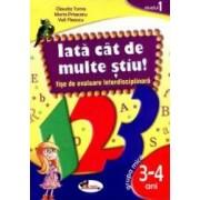 Iata Cat De Multe Stiu - 3-4 Ani - Nivelul 1 - Fise De Evaluare Interdisciplonara - Claudia Toma