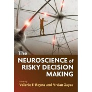 The Neuroscience of Risky Decision Making by Valerie F. Reyna