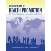 The New World of Health Promotion by Jr. Bernard J. Healey