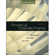 Principles of Corporate Finance, Concise by Richard A. Brealey