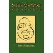 Something Funny Happened by Elmer Mulhausen