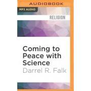 Coming to Peace with Science by Darrel R Falk