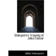 Shakspere's Tragedy of Julius Caesar by William Shakespeare