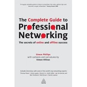 Philips The Complete Guide to Professional Networking: The Secrets of Online and Offline Success