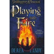 Skulduggery Pleasant: Playing with Fire by Derek Landy
