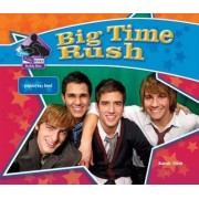 Big Time Rush: Popular Boy Band by Sarah Tieck