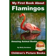 My First Book about Flamingos - Amazing Animal Books - Children's Picture Books by Molly Davidson