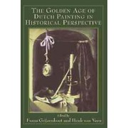 The Golden Age of Dutch Painting in Historical Perspective by Henk Van Veen