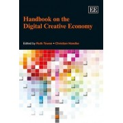 Handbook on the Digital Creative Economy by Ruth Towse
